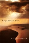 Cape Breton Road: A Novel - D.R. MacDonald