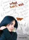 What Can(t) Wait - Ashley Hope Pérez