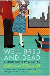 Well Bred and Dead - Catherine O'Connell