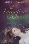 The Forgotten Ones - Laura   Howard