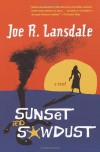 Sunset And Sawdust - Joe R. Lansdale