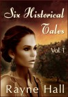 Six Historical Tales Vol 1 - Rayne Hall