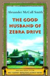 The Good Husband of Zebra Drive - Alexander McCall Smith