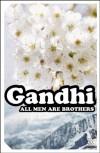 All Men are Brothers: Autobiographical Reflections - Mahatma Gandhi, Krishna Kripilani