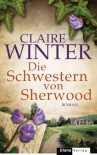 Die Schwestern von Sherwood: Roman (German Edition) - Claire Winter
