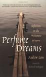 Perfume Dreams: Reflections on the Vietnamese Diaspora - Andrew Lam, Richard Rodriguez