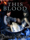 This Blood (Grace Allen, #1) - Alisha Basso