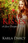 The Five Kisses (Sweet Deception Regency #1) - Karla Darcy
