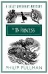 Tin Princess (Sally Lockhart Quartet) - Philip Pullman