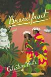 Breadfruit - Célestine Hitiura Vaite