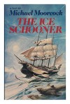 The Ice Schooner - Michael Moorcock