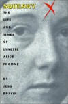 Squeaky: The Life and Times of Lynette Alice Fromme - Jess Bravin