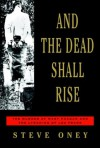 And the Dead Shall Rise: The Murder of Mary Phagan and the Lynching of Leo Frank - Steve Oney