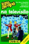 Uma Aventura na Televisão (Uma Aventura, #39) - Ana Maria Magalhães,  Isabel Alçada