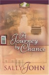 A Journey by Chance - Sally John