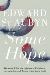 Some Hope: A Trilogy. Edward St Aubyn (Melrose Novels 3) - Edward St Aubyn