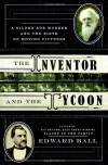 The Inventor and the Tycoon: A Gilded Age Murder and the Birth of Moving Pictures - Edward Ball