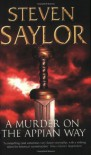 A Murder on the Appian Way  - Steven Saylor