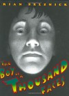 The Boy of a Thousand Faces - Brian Selznick