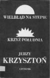 Wielbłąd na stepie, Krzyż południa - Jerzy Krzysztoń