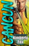 Cancun: Bad Boys on the Beach: A Standalone Romance Novel - Kimberly Fox