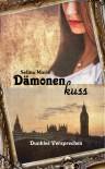 Dämonenkuss - Dunkles Versprechen - Selina Marie