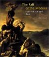 The Raft Of The Medusa: Gericault, Art, And Race - Albert Alhadeff