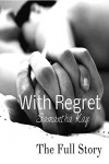 With Regret: The Full Story - Samantha Kay