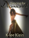 Dancing for Diamond - K-lee Klein