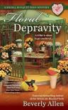 Floral Depravity - Beverly Allen