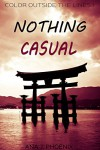 Nothing Casual - Ana J. Phoenix