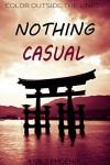 Nothing Casual - Ana J. Phoenix