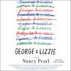 George and Lizzie - Nancy Pearl