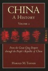 China: A History: From the Great Qing Empire through the People's Republic of China, (1644 - 2009) - Harold M. Tanner