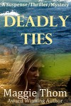 Deadly Ties: A suspense/thriller/mystery - Maggie Thom