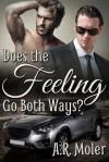 Does the Feeling Go Both Ways? - A.R. Moler