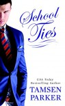 School Ties - Tamsen Parker