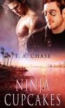 Ninja Cupcakes - T.A. Chase