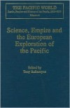 Science, Empire and the European Exploration of the Pacific - Tony  Ballantyne
