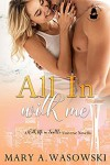 All In With Me (With Me In Seattle Universe) - Mary A. Wasowski