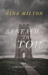 Beneath the Tor (A Shaman Mystery) - Nina Milton