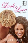 The Look of Love (Mama's Boys Book 1) - Crystal Bright