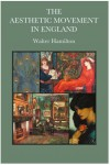The Aesthetic Movement In England - Walter Hamilton