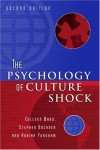The Psychology of Culture Shock - Colleen Ward;Stephen Bochner;Adrian Furnham