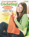 I Can't Believe I'm Crocheting (Leisure Arts #4061): Updated Edition - Leisure Arts