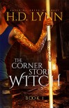 The Corner Store Witch: Book 1: You Meet at an Inn - H.D. Lynn