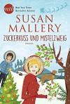 Zuckerkuss und Mistelzweig (Fool's Gold) - Susan Mallery, Ivonne Senn