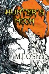 Hunter's Moon (Insolita Luna) - M.J. O'Shea