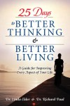 25 Days to Better Thinking & Better Living: A Guide for Improving Every Aspect of Your Life - Linda Elder, Richard W. Paul