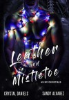 Leather and Mistletoe - Crystal Daniels, sandy alvarez